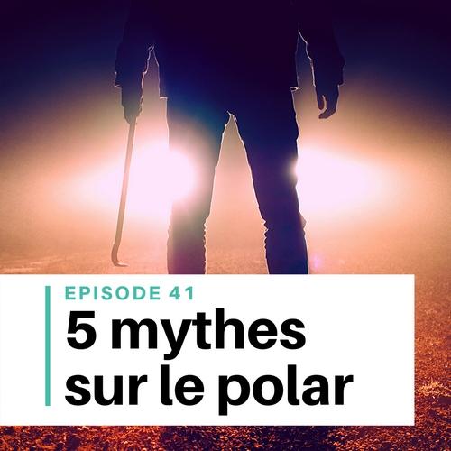 5 mythes sur le polar